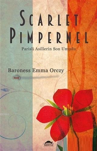 Scarlet Pimpernel; Parisli Asillerin Son Umudu
