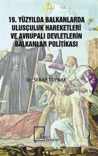 19. Yüzyılda Balkanlarda Ulusçuluk Hareketleri ve Avrupalı Devletlerin Balkanlar Politikası
