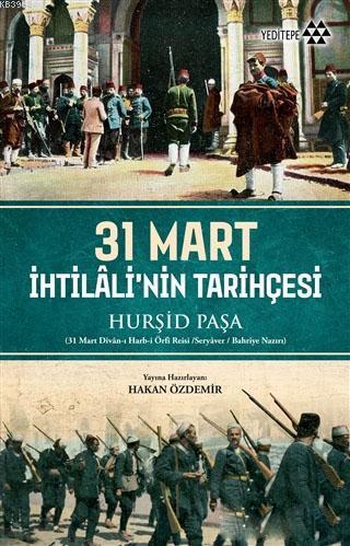 31 Mart İhtilali'nin Tarihçesi; Hurşid Paşa - 31 Mart Divan-ı Harb-i Örfi Reisi, Seryaver, Bahriye Nazırı