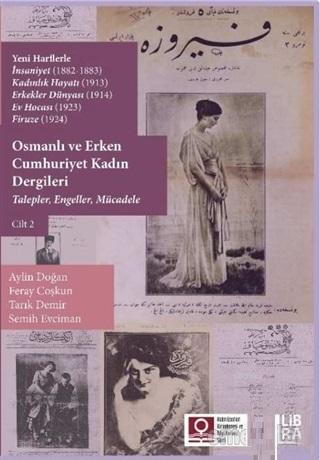 Osmanlı ve Erken Cumhuriyet Kadın Dergileri Cilt 2; Talepler, Engeller, Mücadele