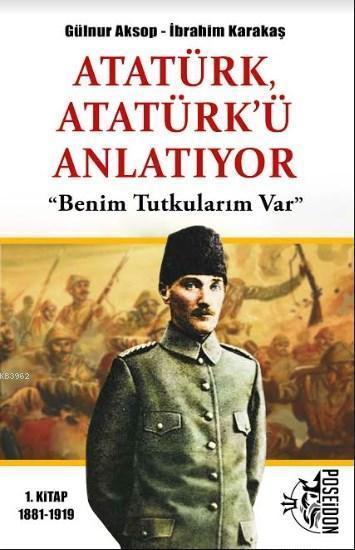 Atatürk Atatürk'ü Anlatıyor;