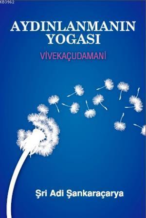 Aydınlanmanın Yogası  - Vivekaçudamani