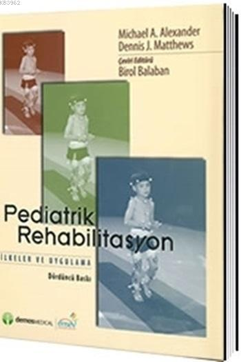 Pediatrik Rehabilitasyon İlkeler ve Uygulama