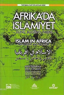 Afrikada İslamiyet Dünü, Bugünü, Yarını