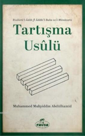 Tartışma Usulü; Risaletü'l- Adabi'l Bahs ve'l-Münazara