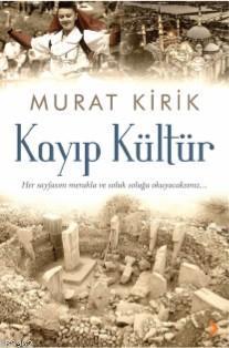 Kayıp Kültür; Her Sayfasını Merakla ve Soluk Soluğa Okuyacaksınız...