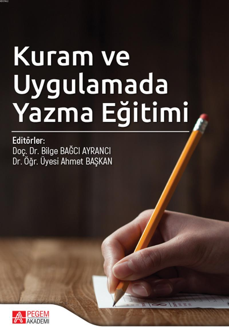 Kuram ve Uygulamada Yazma Eğitimi