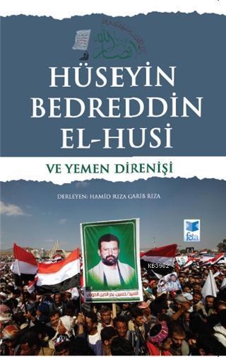 Hüseyin Bedreddin El-Husi ve Yemen Direnişi