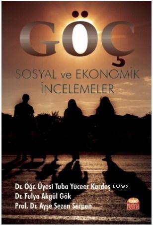 Göç: Sosyal ve Ekonomik İncelemeler