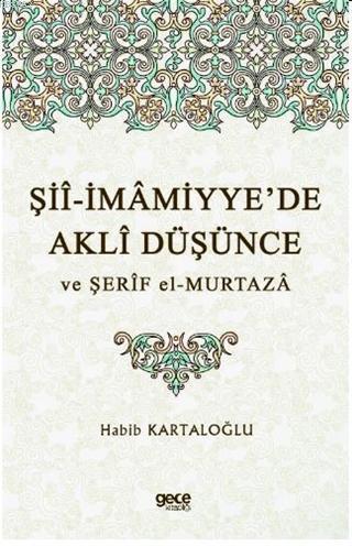 Şii-İmamiyye'de Akli Düşünce ve Şerif el-Murtaza