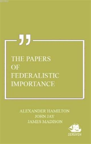 The Papers of Federalistic Importance