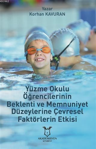 Yüzme Okulu Öğrencilerinin Beklenti ve Memnuniyet Düzeylerine Çevresel Faktörlerin Etkisi