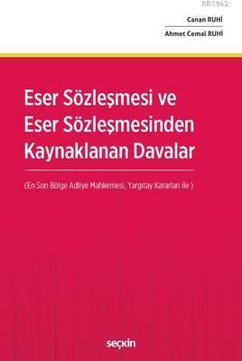 Eser Sözleşmesi ve Eser Sözleşmesi'nden Kaynaklanan Davalar; En Son Bölge Adliye Mahkemesi ve Yargıtay Kararları İle &nbsp
