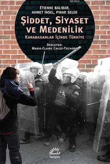 Şiddet, Siyaset ve Medenilik; Karabasanlar İçinde Türkiye