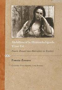 Abdülhamid'in Hükümdarlığında Yirmi Yıl; Fausto Zonaro'nun Hatıraları ve Eserleri