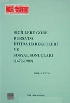 Sicillere Göre Bursa'da İhtida Hareketleri ve Sosyal Sonuçları (1472- 1909)
