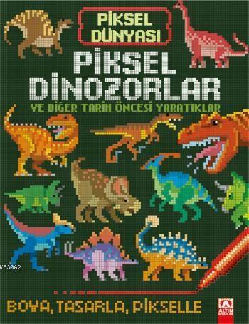 Piksel Dinozorlar ve Tarih Öncesi Yaratıklar (3+ Yaş); Piksel Dünyası
