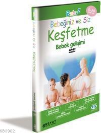 Bebeğiniz ve Siz Keşfetme; Bebek Gelişimi (DVD)