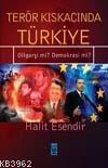 Terör Kıskacında Türkiye; Oligarşi Mi? Demokrasi Mi?