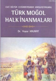 Cuci Kültür Coğrafyasında Karşılaştırmalı Türk Moğol Halk İnanmaları