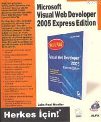 Herkes İçin! Microsoft Visual Web Developer 2005 Express Edition (CD'li)
