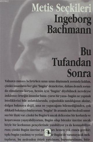 Bu Tufandan Sonra; Ingeborg Bachmann'dan Seçme Yazılar