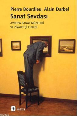 Sanat Sevdası; Avrupa Sanat Müzeleri ve Ziyaretçi Kitlesi