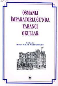 Osmanlı İmparatorluğunda Yabancı Okullar