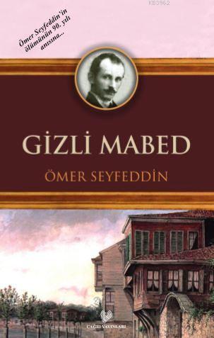 Gizli Mabed; Osmanlı Türkçesi aslı ile birlikte, sözlükçeli