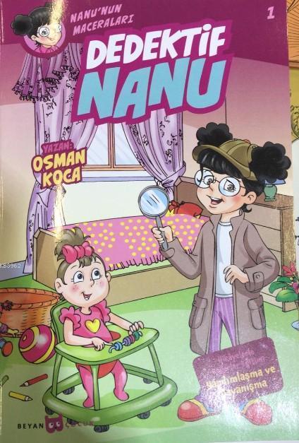 Dedektif Nanu - Nanu'nun Maceraları; Hikayelerle Değerler Eğitimi - Yardımlaşma ve Dayanışma