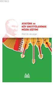 Atatürk ve Köy Enstitülerinde Müzik Eğitimi