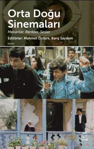 Orta Doğu Sinemaları; Mekanlar,Sesler,Renkler