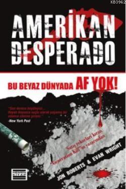 Amerikan Desperado; Bu Beyaz Dünyada Af Yok