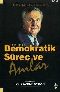 Demokratik Süreç ve Anılar 1946-2000; Bir Psikiyatrist ve Siyaset Adamı Gözüyle
