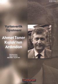Yurtseverlik Öğretmeni; Ahmet Taner Kışlalı'nın Ardından