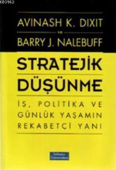 Stratejik Düşünme; İş, Politika ve Günlük Yaşamın Rekabetçi Yanı