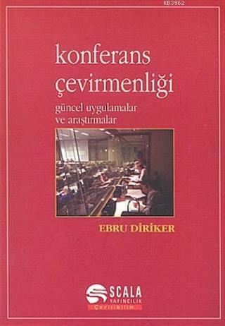 Konferans Çevirmenliği Güncel Uygulamalar ve Araştırmalar