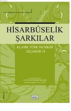 Hisarbuselik Şarkılar Klasik Türk Musikisi Seçmeler 15