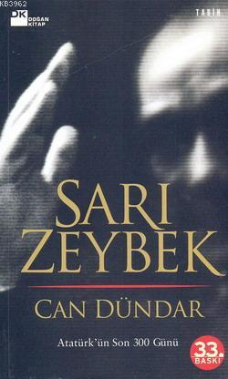 Sarı Zeybek; Atatürk'ün Son 300 Günü (33.baskı)