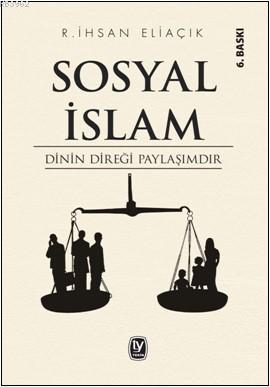 Sosyal İslam; Dinin Direği Paylaşımdır