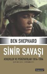 Sinir Savaşı;askerler ve Psikiyatrlar 1914/1994-