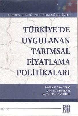 Türkiye'de Uygulanan Tarımsal Fiyatlama Politikaları; Avrupa Birliği'ne Uyum Sürecinde