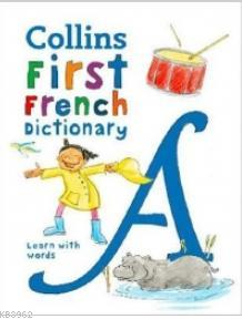 Collins First French Dictionary -Learn with words