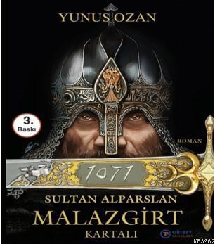 Sultan Alparslan; Malazgirt Kartalı