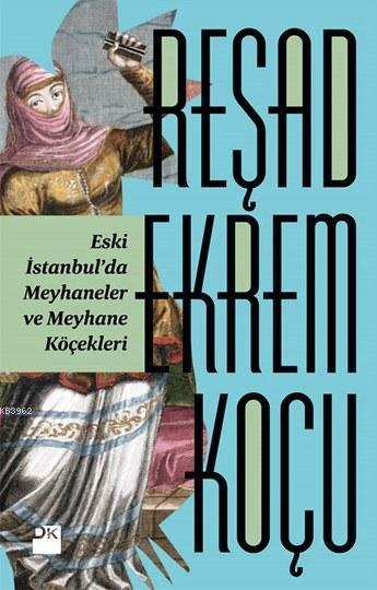 Eski İstanbul'da Meyhaneler ve Meyhane Köçekleri