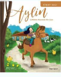 Aylin - Çiftlikte Maceralı Bir Gün