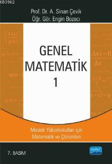 Genel Matematik 1; MYO'lar İçin Matematik ve Çözümleri