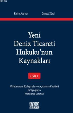 Yeni Deniz Ticareti Hukuku'nun Kaynakları - Cilt I