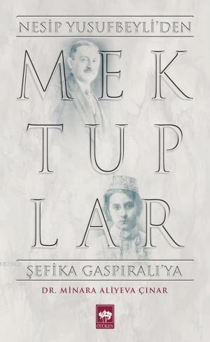 Mektuplar - Nesip Yusufbeyli'den Şefika Gaspıralı'ya