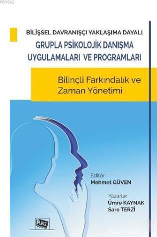 Bilişsel Davranışçı Yaklaşıma Dayalı Grupla Psikolojik Danışma Uygulamaları ve Programları; Bilinçli Farkındalık ve Zaman Yönetimi